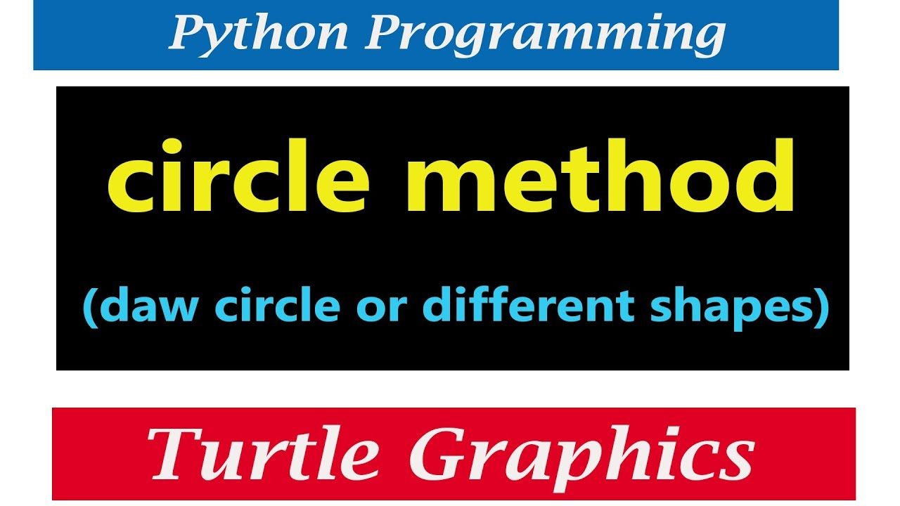 Python Turtle Graphics Draw Circle Fill Color Circle Method