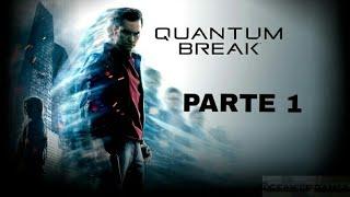 Quantum Break [Parte 1] - XxTi7anFallXx