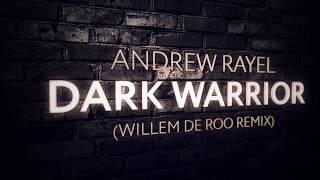 Video Andrew Rayel - Dark Warrior (Willem de Roo Extended Remix) download MP3, 3GP, MP4, WEBM, AVI, FLV Juli 2018