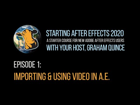01 - STARTING AFTER EFFECTS 2020 - Adding Video to Adobe After Effects Projects