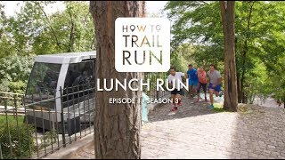 How To Trailrun [S03] E01 - Lunch Run
