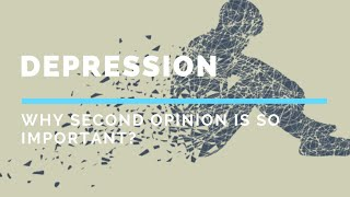 Major Depressive Disorder - Second Opinion