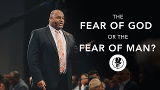 Difference Between the Fear of God and the Fear of Man - Apostle Renny McLean | December 5, 2017