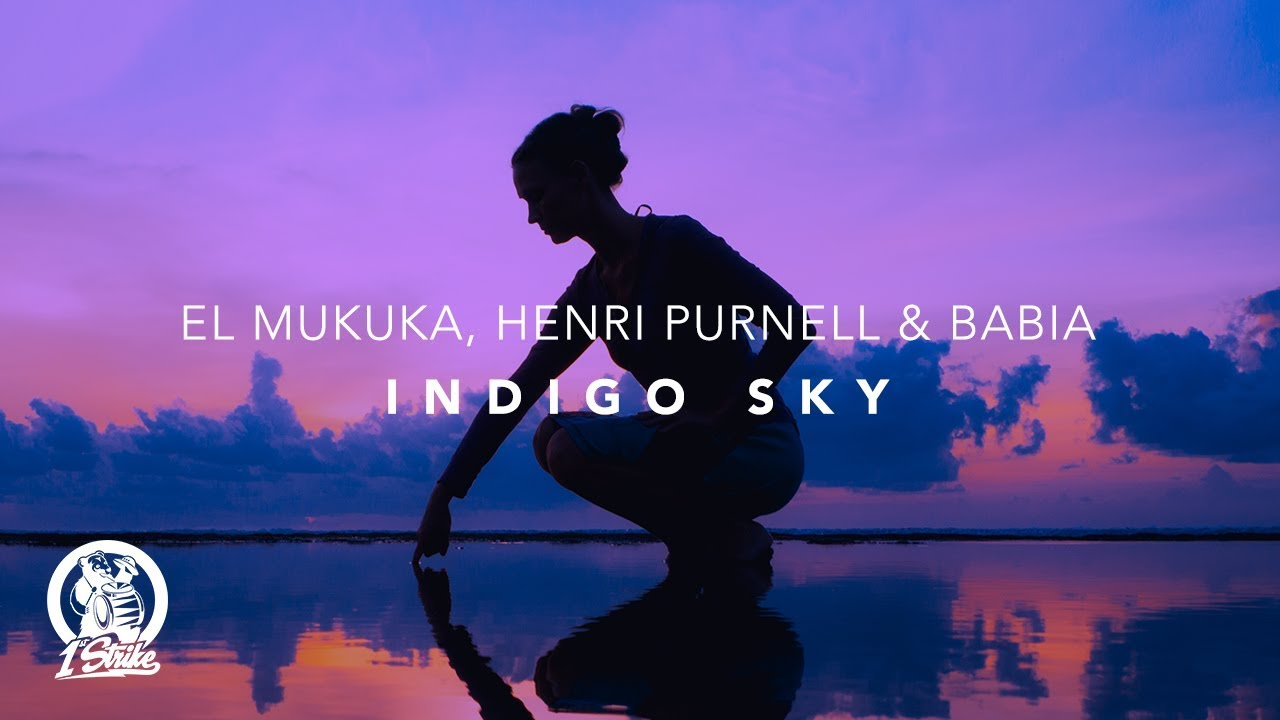 El Mukuka, Henri Purnell & Babia - Indigo Sky