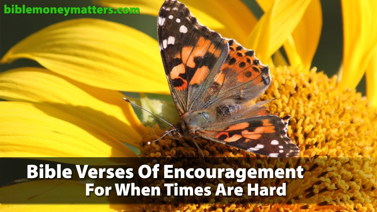 Bible Verses Of Encouragement For When Times Are Hard