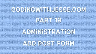Add Post Form - #19 - CodingWithJesse.com