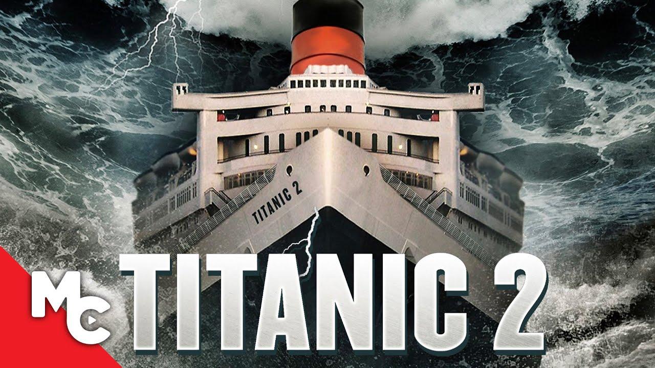 Download Titanic II | Full Action Adventure Movie