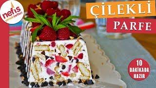 10 dakikada ÇİLEKLİ PARFE - İçinizi serinletecek dondurma tadında kolay pasta tarifi