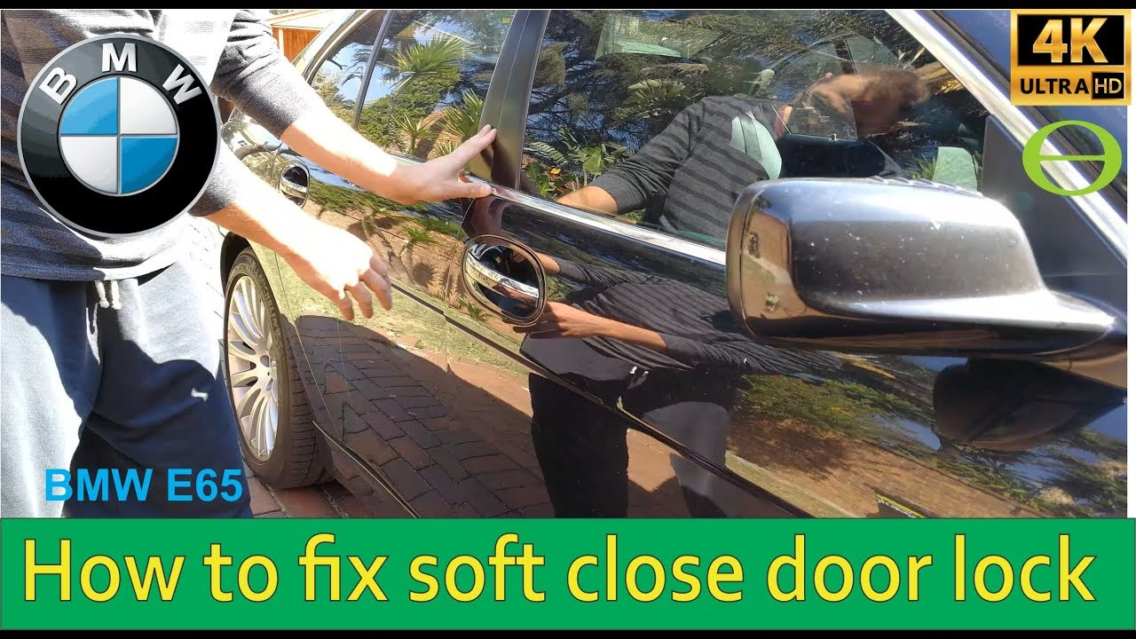How To Fix Soft Close Door Lock On A Bmw Step By Step Repair Youtube