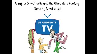 Mrs Lewell reads Chapter 2 - Charlie and the Chocolate Factory