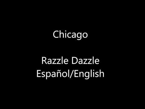 Chicago- Razzle Dazzle (English/Español)