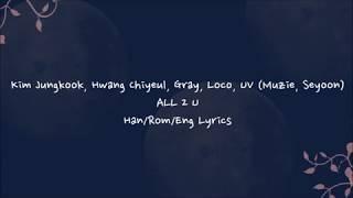 All 2 U - Kim Jongkook, Hwang Hwichyeul, Gray, Loco, UV [Han/Rom/Eng] Lyrics