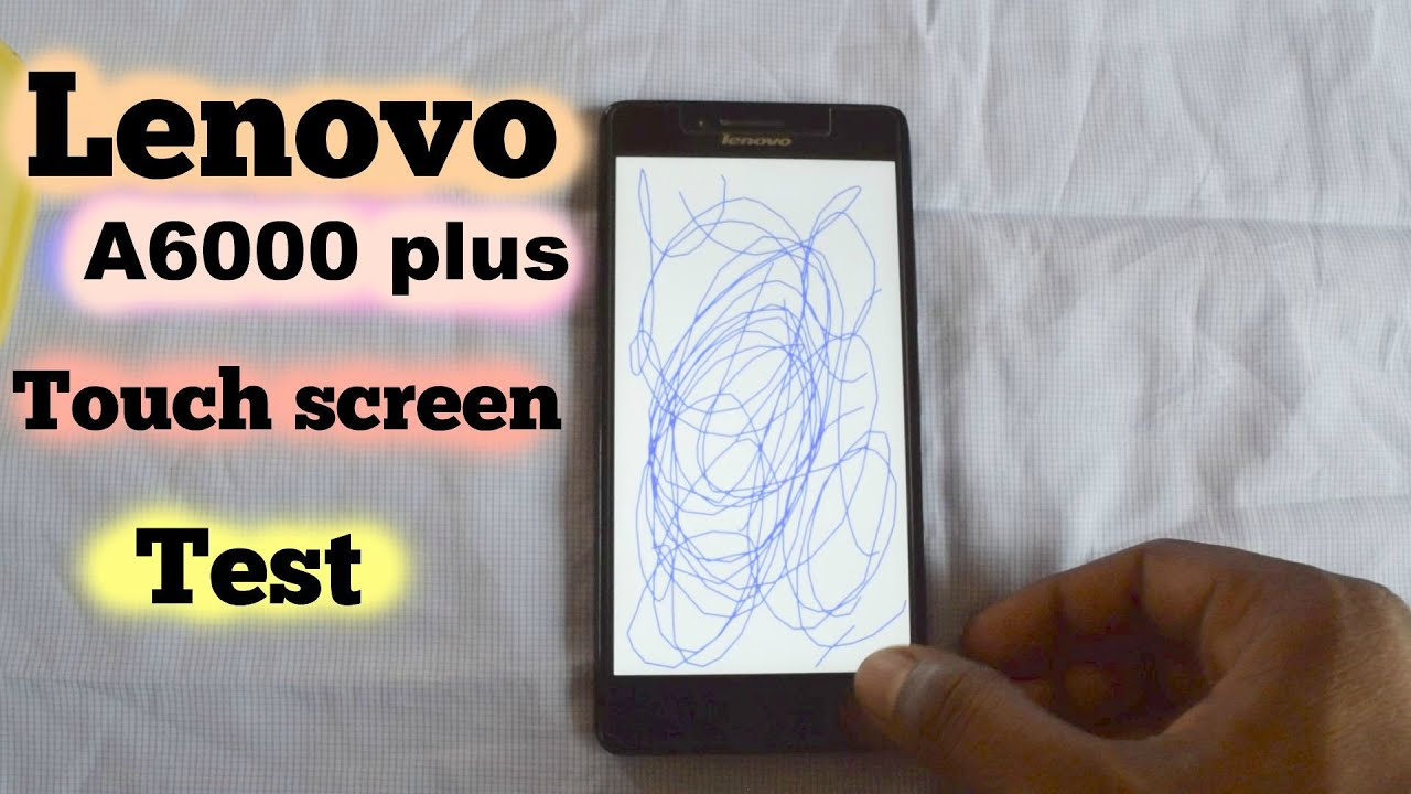 lenovo a6000 plus touch screen test youtube. Black Bedroom Furniture Sets. Home Design Ideas