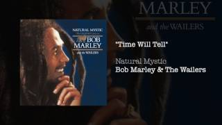 """""""Time Will Tell"""" - Bob Marley & The Wailers 
