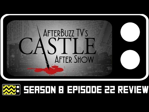 Castle Season 8 Episode 22 Review & After Show | AfterBuzz TV