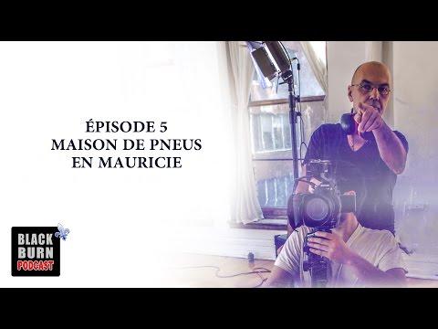 Blackburn Podcast - Épisode 5: Maison de Pneus en Mauricie