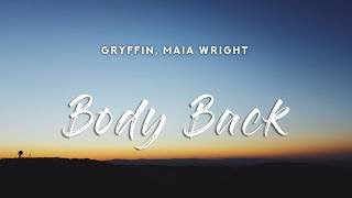Gryffin - Body Back (Lyrics) ft. Maia Wright