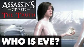 Assassin's Creed: The Truth Episode 2 - Who is Eve? (Explained & Theories)