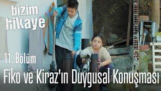 Fiko ve Kiraz'ın duygusal konuşması - Bizim Hikaye 11. Bölüm