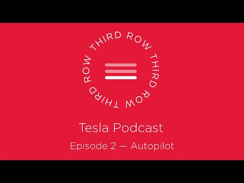 Third Row Tesla Podcast - Episode 2 - Autopilot
