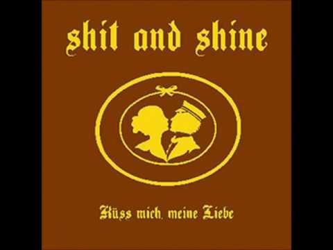 Shit And Shine - Küss mich, meine Liebe (2008) [Full Album]