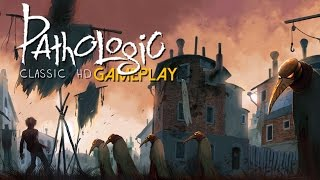 Pathologic Classic HD Gameplay (PC HD)