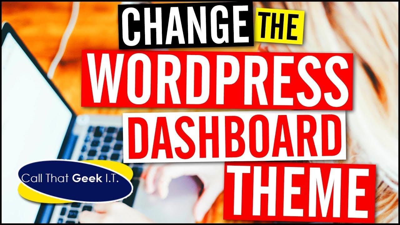 Wordpress Dashboard Theme - How to Change the Dashboard Theme - YouTube