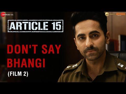 Article 15 I Dont Say Bhangi I Ayushmann Khurrana