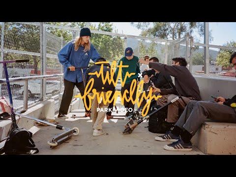 Tilt x Friendly Park Edit