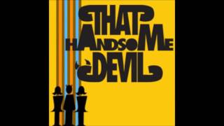That Handsome Devil - The Behind Your Back Dance