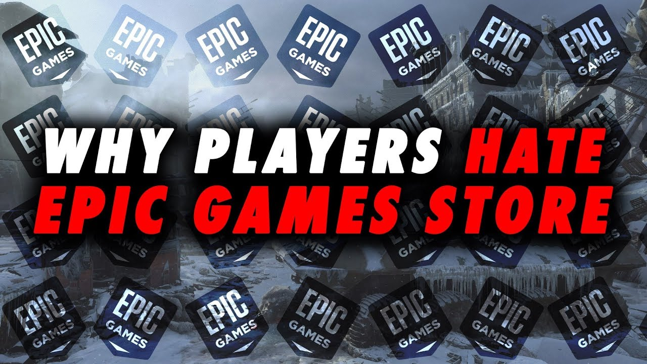 Why Players Hate The Epic Game Store - Forge Labs