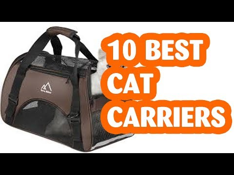 10 Best Cat Carriers/ The Best Cat Carrier In 2019