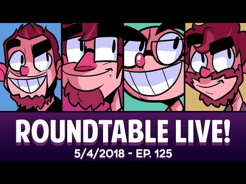Roundtable Live! - 5/4/2018 (Ep. 125)