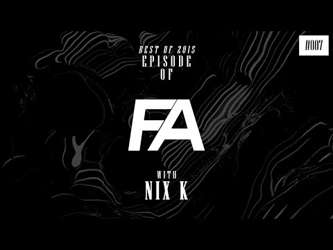 Episode of FA 'Best of 2015' #007 with Nix K [Deep/Future House]