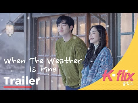 when-the-weather-is-fine-|-trailer-|-watch-free-on-iflix