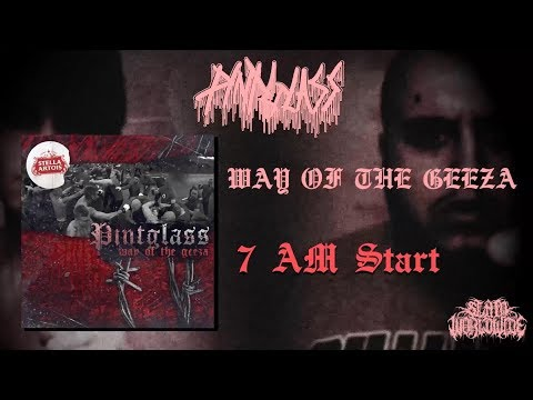 PINTGLASS - WAY OF THE GEEZA [OFFICIAL EP STREAM] (2019) SW EXCLUSIVE Mp3