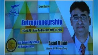 Lecture on Entrepreneurship by Asad Umar (Former CEO Engro Corporation) at AUSOM