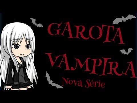 Garota Vampira {Nova Série} #1(Gacha Studio)