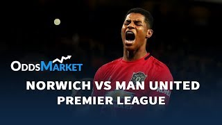 Norwich Vs Man. United Preview | Live Odds And Predictions
