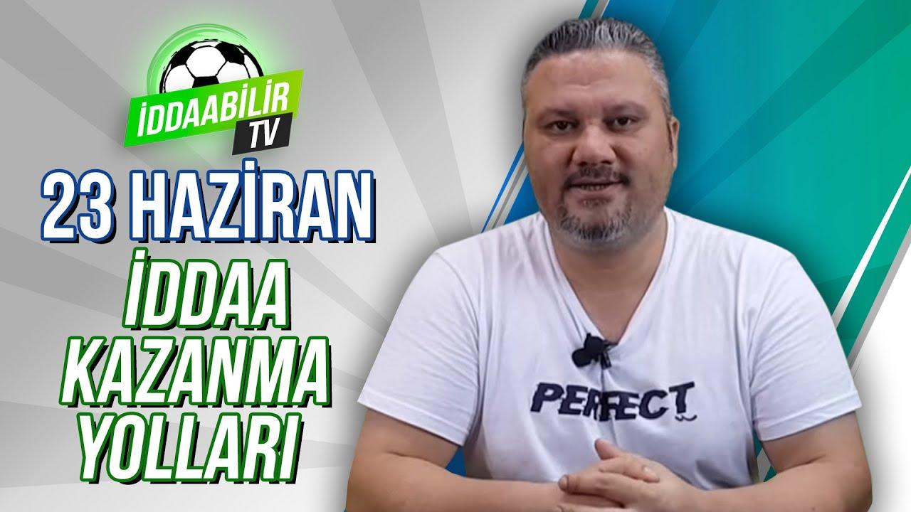 iddaabilirTV | 23 Haziran Pazar İddaa Tahminleri Kazanma Yolları