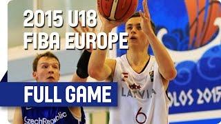 Latvia v Czech Republic - Group E - Full Game - 2015 U18 European Championship Men