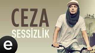 Ceza - Sessizlik - Official Audio #sessizlik #ceza - Esen Müzik