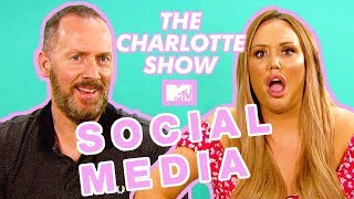 Charlotte Crosby's Social Media Lesson For Her Selfie Loving Dad | The Charlotte Show 3
