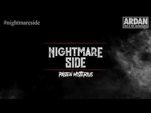 PASIEN MISTERIUS (NIGHTMARE SIDE OFFICIAL 2018) - ARDAN RADIO