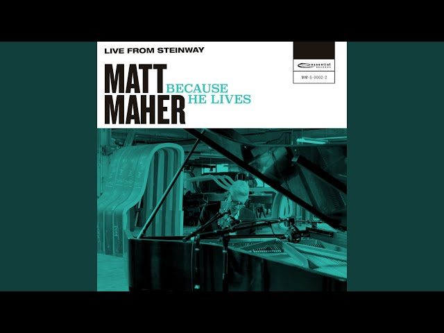 Because He Lives (Live from Steinway)