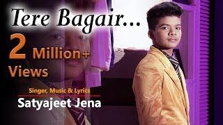 Tere Bagair Dekhle Zara || Satyajeet Jena || Official Music Video