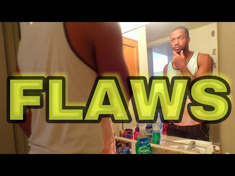 LOVE YOUR FLAWS!? WHAT?