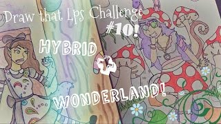 Draw that Lps Challenge #10 [Hybrid+Wonderland theme]-for 10,000 subs!!