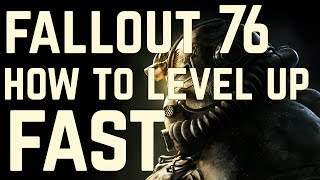 How to level up fast in Fallout 76