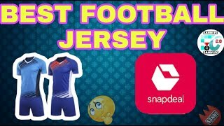 BEST Football jersey/combo from RS 500 - 1000 on SNAPDEAL🔥🔥🔥. | under RS 1000 | SANNI FC 2.0
